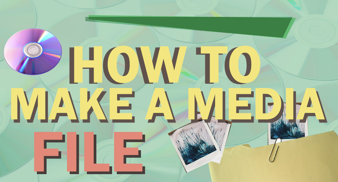 How to Make a Media File